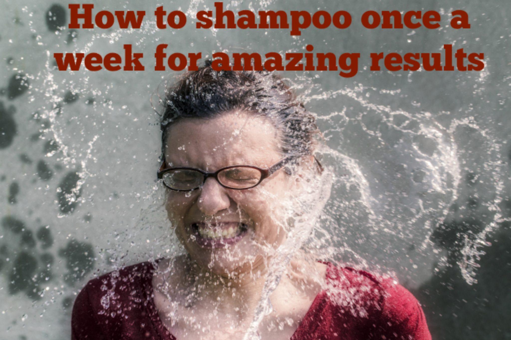 shampoo once a week