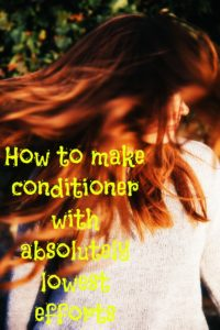 How to make conditioner with absolutely lowest efforts