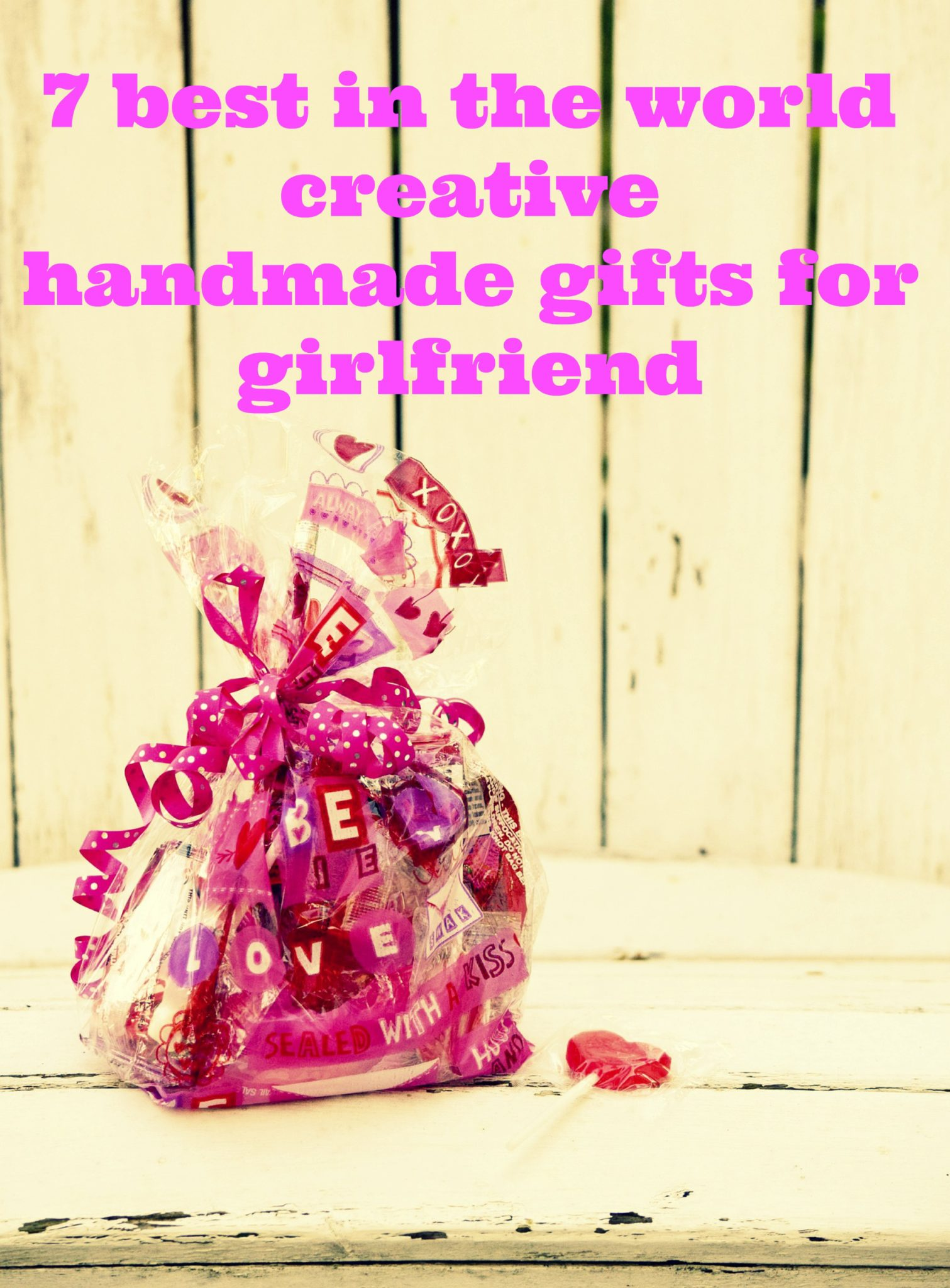 Creative handmade gifts for girlfriend for Creative handmade ideas for gifts