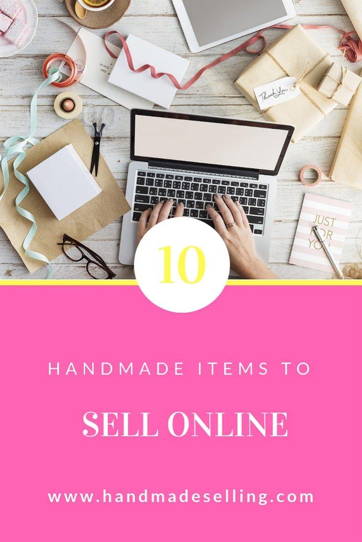 Top 10 Handmade Items to Sell Online ~ handmadeselling com