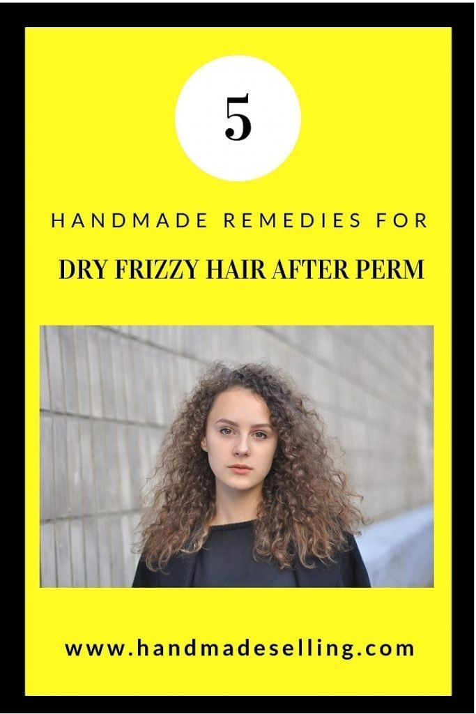 dry frizzy hair after perm