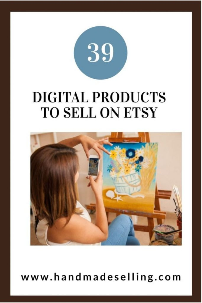 list of 39 Digital Products To Sell On Etsy